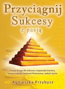 Przyciagnij-Sukcesy-z-Pasj-Agnieszka-Przybysz1-221x300